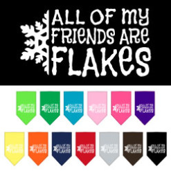 All of My Friends Are Flakes dog bandana