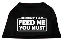 Hungry I am Feed me You Must dog t-shirt sleeveless black