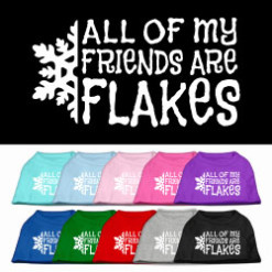 All of My Friends are Flakes dog shirt