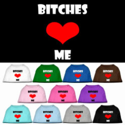 Bitches Love Me heart dog screen print t-shirt colors