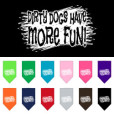 Dirty Dogs Have More Fun dog bandana