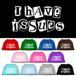 I Have Issues dog t-shirt sleeveless multi-colors