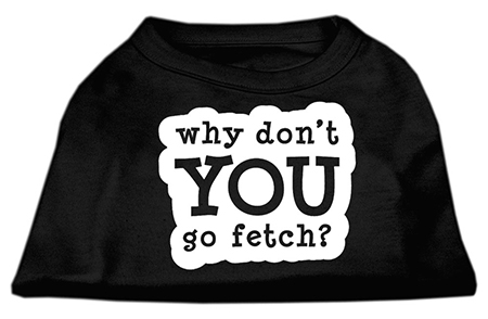 Why don't you go fetch screen print sleeveless dog t-shirt black