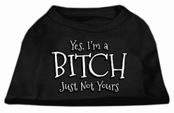 Yes I'm a bitch just not yours screen print sleeveless dog t-shirt black